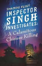Inspector Singh Investigates 06. A Calamitous Chinese Killing