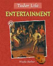 Tudor Life: Entertainment