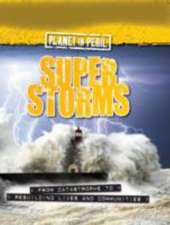 Senker, C: Planet in Peril: Super Storms