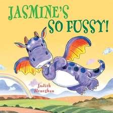 Jasmine's So Fussy