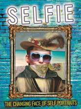 SELFIE THE CHANGING FACE OF SE
