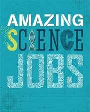 Amazing Jobs: Science