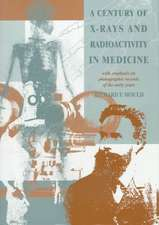 A Century of X-Rays and Radioactivity in Medicine