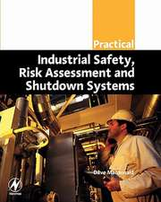 Practical Industrial Safety, Risk Assessment and Shutdown Systems