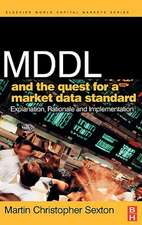 MDDL and the Quest for a Market Data Standard: Explanation, Rationale, and Implementation