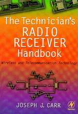 The Technician's Radio Receiver Handbook: Wireless and Telecommunication Technology