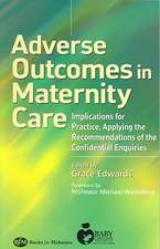 Adverse Outcomes in Maternity Care: Implications for Practice, Applying the Recommendations of the Confidential Enquiries