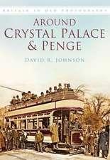 Johnson, D: Around Crystal Palace & Penge