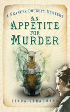 An Appetite for Murder:  Strange Stories of Mysteries, Crimes and Eccentrics