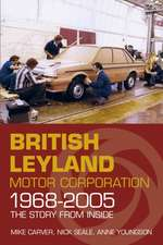 Britsh Leyland Motor Corporation 1968-2005:  Culture, Conservation and Change