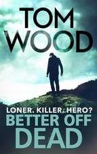 Wood, T: Better Off Dead