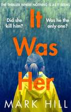 It Was Her: The Breathtaking Thriller Where Nothing Is as It Seems