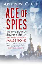 Ace of Spies:  The True Story of Sidney Reilly