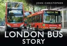 Christopher, J: The London Bus Story