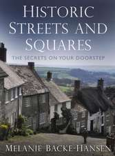 Historic Streets and Squares:  The Secrets on Your Doorstep