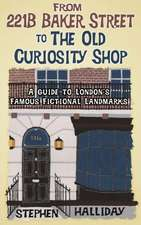 From 221B Baker Street to the Old Curiosity Shop:  A Guide to London's Literary Landmarks