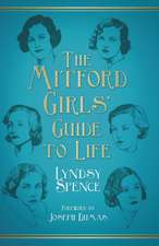 The Mitford Girls' Guide to Life:  From Smithfield to Portobello Road
