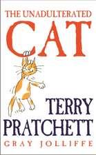 Pratchett, T: The Unadulterated Cat