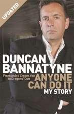 Bannatyne, D: Anyone Can Do It
