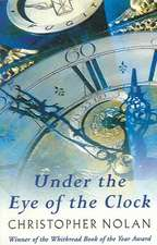 Nolan, C: Under The Eye Of The Clock