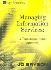 Managing Information Services: A Transformational Approach