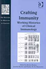 Crafting Immunity: Working Histories of Clinical Immunology