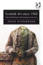 Scottish Art Since 1960: Historical Reflections and Contemporary Overviews