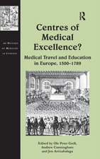 Centres of Medical Excellence?: Medical Travel and Education in Europe, 1500-1789