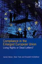 Compliance in the Enlarged European Union: Living Rights or Dead Letters?