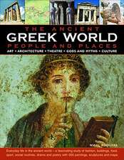 The Ancient Greek World:  Art, Architecture, Theatre, Gods and Myths, Culture