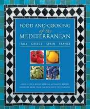 Food and Cooking of the Mediterranean:  A Box Set of 4 Books with 265 Authentic Recipes Shown in More Than 1160 Evocativ