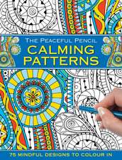 The Peaceful Pencil: Calming Patterns