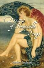 Dreams of Impossible Pangs