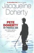 Doherty, J: Pete Doherty: My Prodigal Son