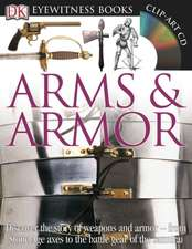 Arms & Armor [With CDROM and Charts]:  First Words