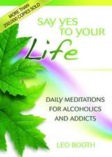 Say Yes to Your Life: Daily Meditations for Alcoholics and Addicts
