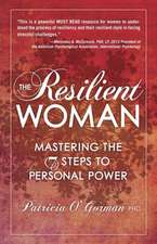 The Resilient Woman:  Mastering the 7 Steps to Personal Power
