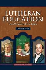 Lutheran Education:  From Wittenberg to the Future