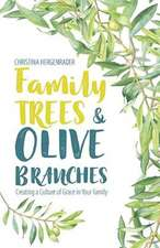 Family Trees and Olive Branches: Creating a Culture of Grace in Your Family