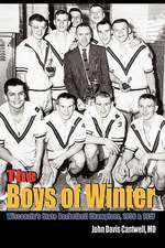 The Boys of Winter: Wisconsin's State Basketball Champions, 1956 & 1957