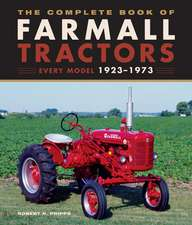 The Complete Book of Farmall Letter Series Tractors: Every Model 1939-1954