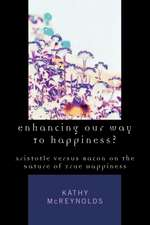Enhancing Our Way to Happiness?