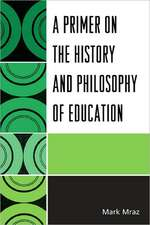 A Primer on the History and Philosophy of Education