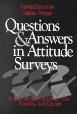 Questions and Answers in Attitude Surveys: Experiments on Question Form, Wording, and Context