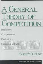 A General Theory of Competition: Resources, Competences, Productivity, Economic Growth