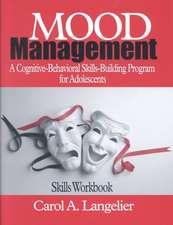 Mood Management: A Cognitive-Behavioral Skills-Building Program for Adolescents; Skills Workbook