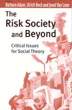The Risk Society and Beyond: Critical Issues for Social Theory