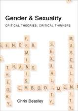 Gender and Sexuality: Critical Theories, Critical Thinkers