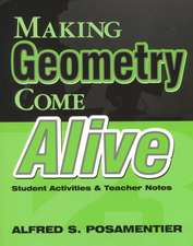 Making Geometry Come Alive: Student Activities and Teacher Notes