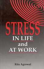 Stress in Life and at Work
